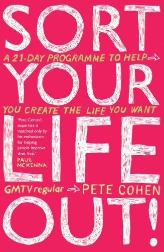 Sort Your Life Out: A 21-day programme to help you create the life