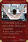 img - for Chronicles of a Million Dollar Trader: My Road, Valleys, and Peaks to Final Trading Victory book / textbook / text book