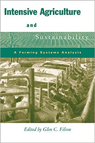 Intensive Agriculture and Sustainability: A Farming Systems Analysis