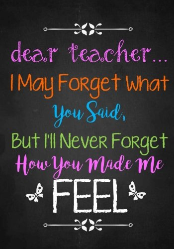 Teacher Appreciation Gift: Dear Teacher ~ Notebook or Journal with Quote: Inspirational End of Year or Thank You Gift For Teachers (Special Notebook Gifts for Teacher) (Volume 1)