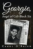 Georgie, Angel of Cell-Block Six