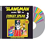 THE SLANGMAN GUIDE TO STREET SPEAK 3: The Complete Course in American Slang & Idioms (2-Audio CD Set)