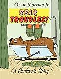 Bear Troubles, Ozzie Morrow, 143434178X
