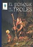El bosque de los troles (Spanish Edition)