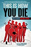 img - for This Is How You Die: Stories of the Inscrutable, Infallible, Inescapable Machine of Death book / textbook / text book