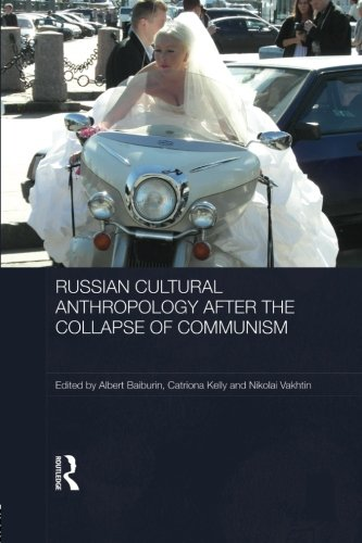 Russian Cultural Anthropology after the Collapse of Communism (Routledge Contemporary Russia and Eastern Europe)