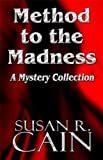 Method to the Madness, Susan R. Cain, 1448963559