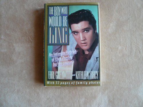 The Boy Who Would Be King : An Intimate Portrait of Elvis Presley by His - Greenwood Stores Mall