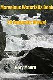 Marvelous Waterfalls Book-24 Fantastic Views!