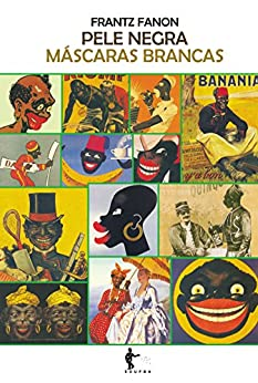 Pele negra, máscaras brancas (Portuguese Edition) - Kindle edition by