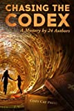 img - for Chasing the Codex: A Mystery by 24 Authors book / textbook / text book