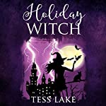 Holiday Witch: Torrent Witches Cozy Mysteries, Book 5 | Tess Lake