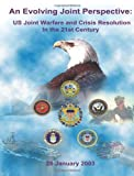 An Evolving Joint Perspective: US Joint Warfare and Crisis Resolution in the 21st Century, Chairman of the Staff, 1480031828