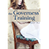 The Governess' Training: An Erotic Victorian BDSM Tale (A Victorian BDSM Erotic Romance Book 3)