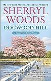 By Sherryl Woods Dogwood Hill (A Chesapeake Shores Novel) [Mass Market Paperback]