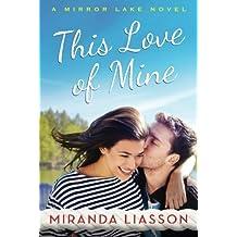 This Love of Mine (A Mirror Lake Novel) by Miranda Liasson (2015-10-06)