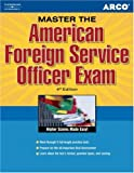 Master the American Foreign Service Officer, Steinberg and Arco Editorial Staff, 0768918359