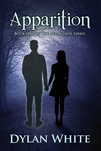 Apparition: Book One Of The Apparition Series By [White, Dylan]
