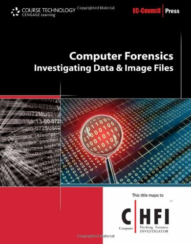 Computer Forensics: Investigating Data and Image Files...