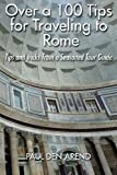Over a 100 Tips for Traveling to Rome: Tips and tricks from a Seasoned Tour Guide
