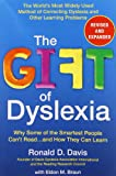 The Gift of Dyslexia: Why Some of the Smartest People Can't Read...and How They Can Learn, Revised and Expanded Edition