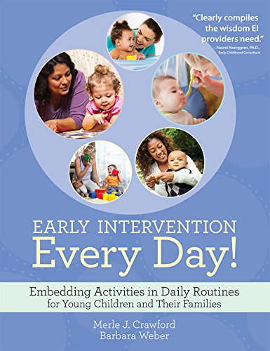 Early Intervention Every Day!: Embedding Activities in Daily Routines for Young Children and Their Families