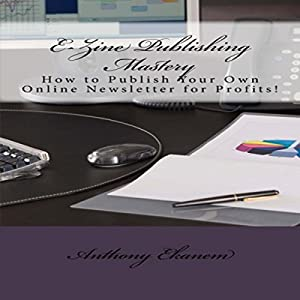 Ezine Publishing Mastery Audiobook