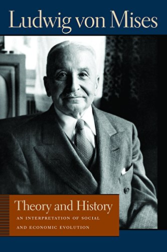 Theory and History: An Interpretation of Social and Economic Evaluation (Lib Works Ludwig Von Mises CL)
