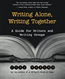 img - for Writing Alone, Writing Together: A Guide for Writers and Writing Groups book / textbook / text book