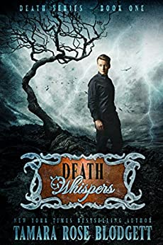 Death Whispers (#1): New Adult Dark Paranormal/Sci-fi Romance (The Death Series) by [Blodgett, Tamara Rose]