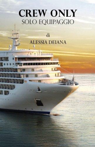 Crew only. Solo equipaggio (Italian Edition) PDF