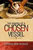 The Making of a Chosen Vessel