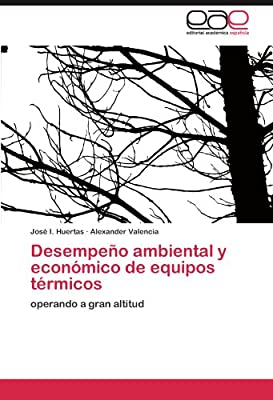 Desempeño ambiental y económico de equipos térmicos: operando a gran altitud (Spanish Edition)