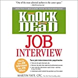 Knock 'Em Dead Job Interview: How to Turn Job Interviews into Paychecks
