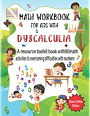 Math Workbook For Kids With Dyscalculia. A resource toolkit book with 100 math activities to overcoming difficulties with numbers. B