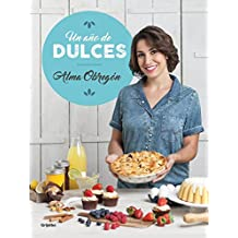 Un año de dulces / A Year in Sweets (Spanish Edition)