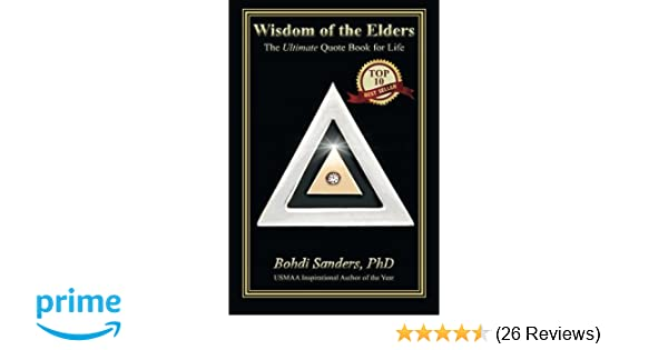 Wisdom Of The Elders The Ultimate Quote Book For Life Bohdi