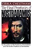 The Final Prophecies of Nostradamus, Erika Cheetham, 039951516X