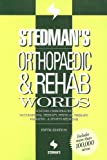 Stedman's Orthopaedic & Rehab Words: With Podiatry, Chiropractic, Physical Therapy & Occupational Therapy Words (Stedman's Word Books)