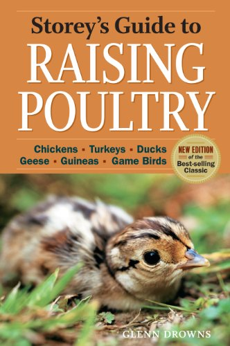 Storey's Guide to Raising Poultry, 4th Edition: Chickens, Turkeys, Ducks, Geese, Guineas, Game Birds (Storey's Guide to Raising)