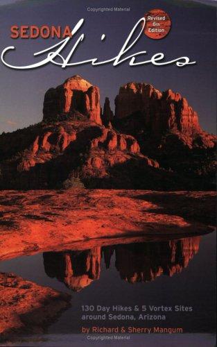 Sedona Hikes: 130 Day Hikes and 5 Vortex Sites around Sedona, Arizona, Revised Eighth - Sedona Trails Arizona