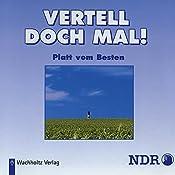 Platt vom Besten (Vertell doch mal! 1)    NDR Welle Nord