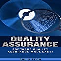Quality Assurance: Software Quality Assurance Made Easy Audiobook by  Solis Tech Narrated by Millian Quinteros