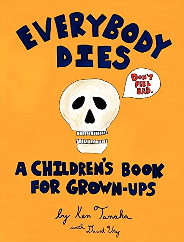 Everybody Dies: A Children's Book for Grown-ups pdf