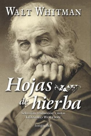 Hojas de hierba / Leaves of Grass (Spanish Edition) by Longseller S.A.