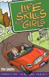 Life Skills for Girls, Tim Smith, 078143405X