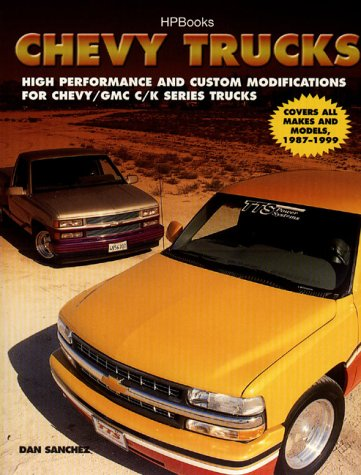 Chevy Trucks Hp1340: High Performance and Custom Modifications for Chevy/GMC C/KSeries Trucks