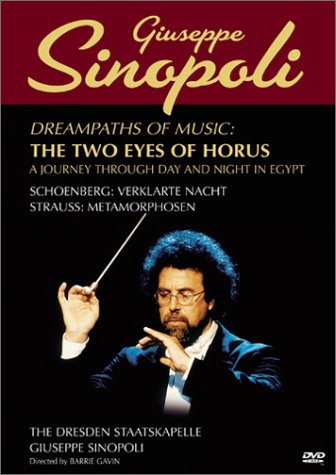 Giuseppe Sinopoli - Dreampaths of Music - Two Eyes of Horus (Schoenberg Verklarte Nacht / Richard Strauss Metamorphosen)