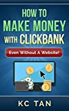 Want to learn a proven system to help you make your first real dollar in ClickBank? No hidden secrets – I reveal it all in this book!Hi, welcome to How To Make Money With ClickBank (Even Without A Website)! I've been teaching people how to ma...