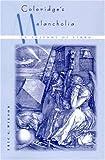 Coleridge's Melancholia: An Anatomy of Limbo